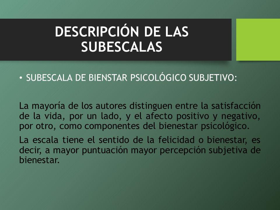 DESCRIPCIÓN DE LAS SUBESCALAS