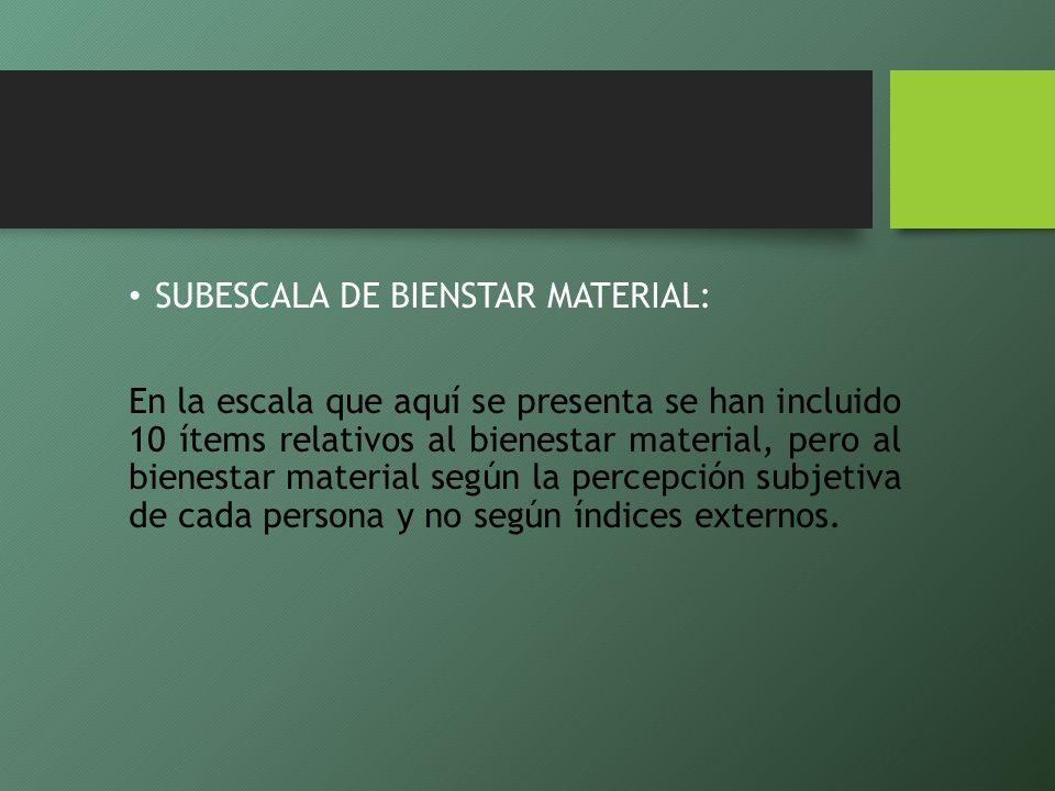 SUBESCALA DE BIENSTAR MATERIAL: