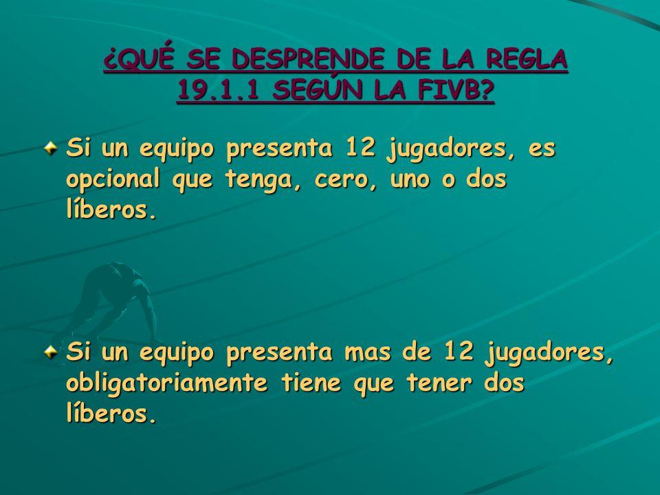¿QUÉ SE DESPRENDE DE LA REGLA 19.1.1 SEGÚN LA FIVB