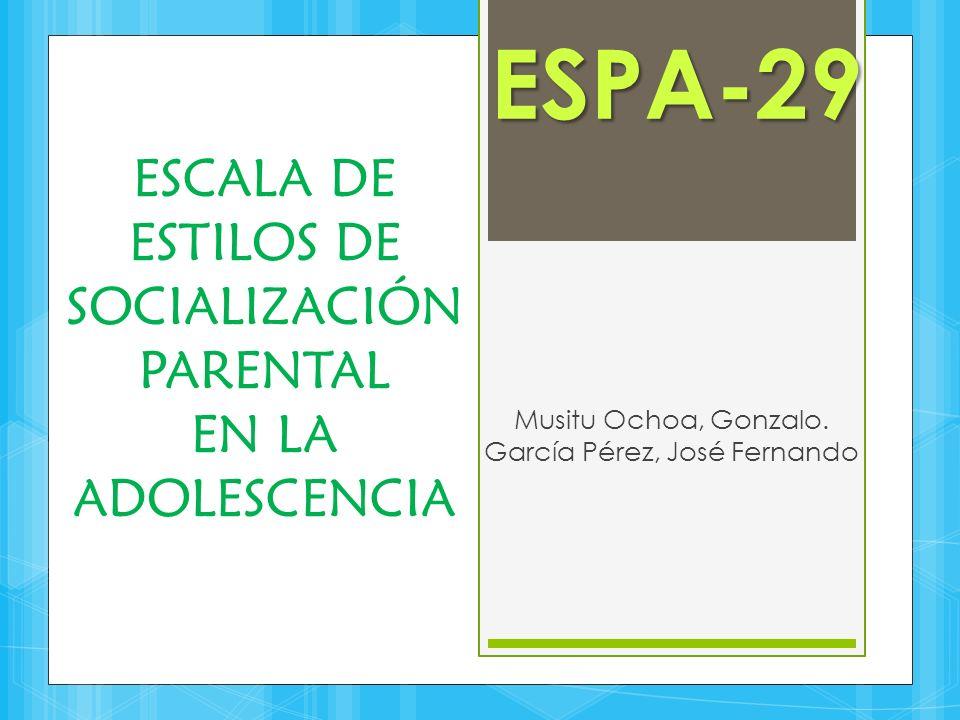 ESCALA DE ESTILOS DE SOCIALIZACIÓN PARENTAL EN LA ADOLESCENCIA