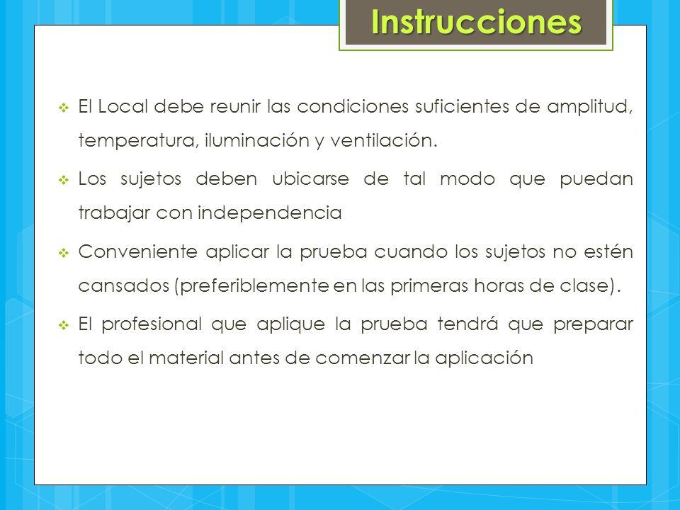 Instrucciones El Local debe reunir las condiciones suficientes de amplitud, temperatura, iluminación y ventilación.