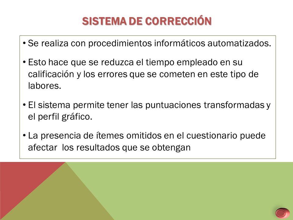 Sistema de corrección Se realiza con procedimientos informáticos automatizados.