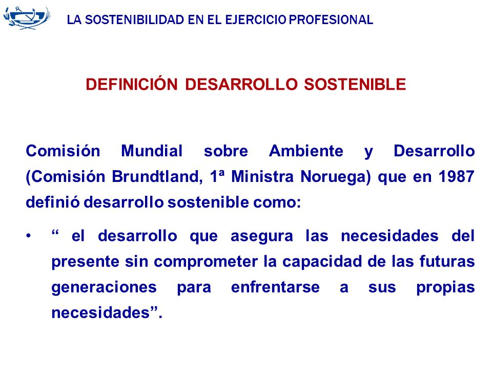ACUERDO DE LA INGENIERÍA 29/06/2007 DEFINICIÓN DESARROLLO SOSTENIBLE