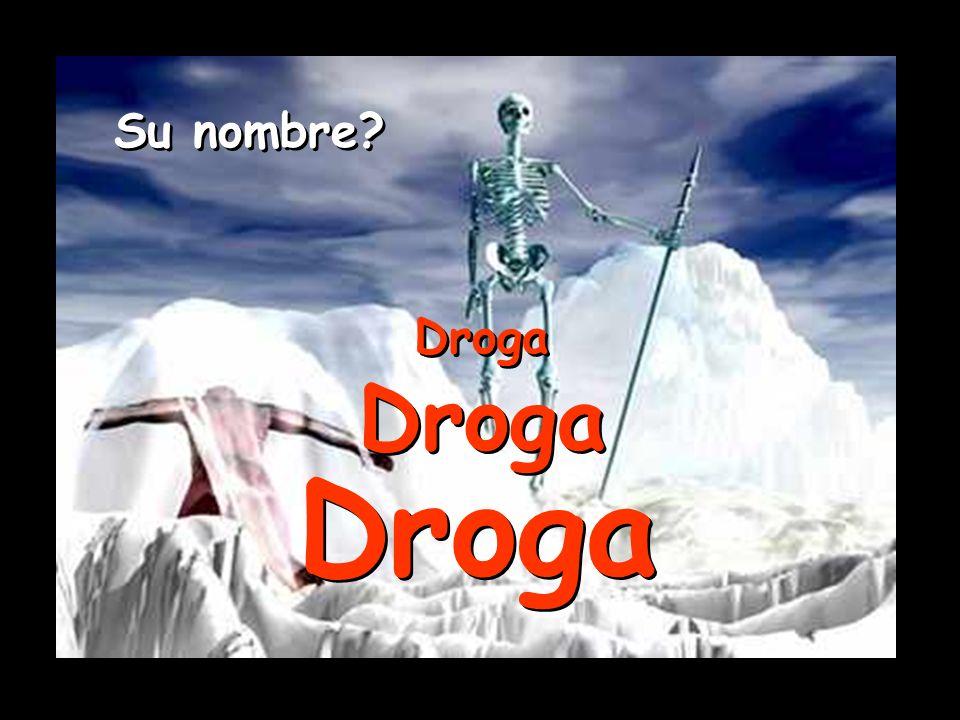 Su nombre Droga Droga Droga