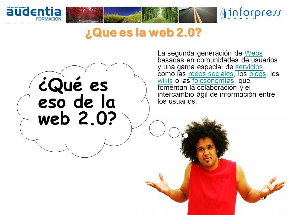 ¿Qué es eso de la web 2.0 ¿Que es la web 2.0