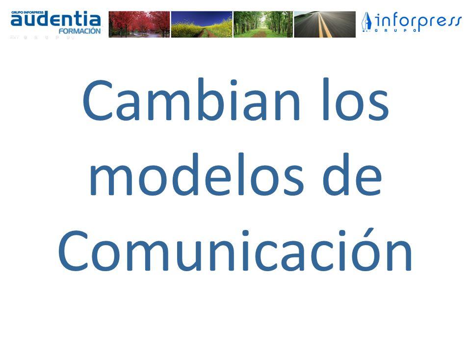Cambian los modelos de Comunicación