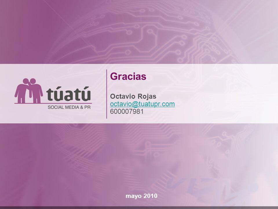 Gracias Octavio Rojas octavio@tuatupr.com 600007981 mayo 2010 52