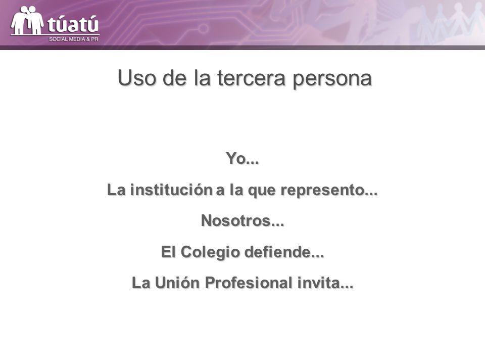 La institución a la que represento... La Unión Profesional invita...