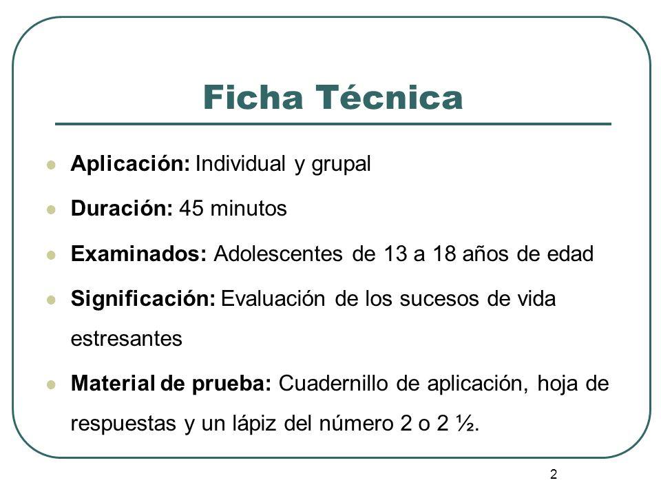 Ficha Técnica Aplicación: Individual y grupal Duración: 45 minutos