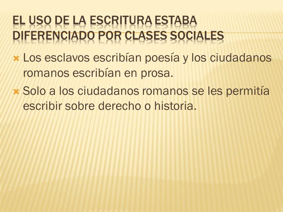 EL USO DE LA ESCRITURA ESTABA DIFERENCIADO POR CLASES SOCIALES