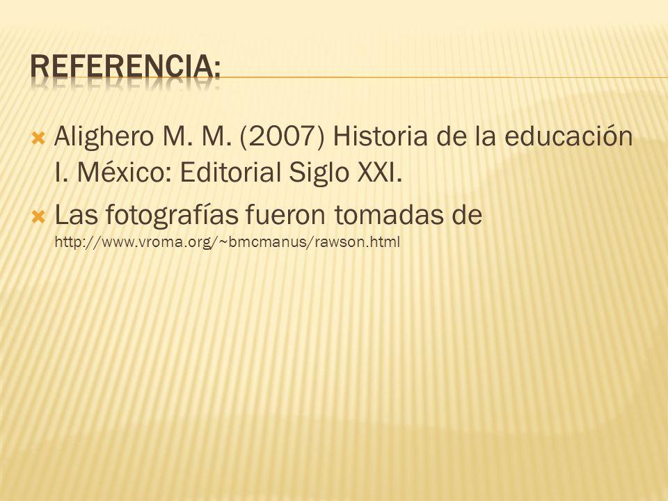 REFERENCIA:Alighero M. M. (2007) Historia de la educación I. México: Editorial Siglo XXI.