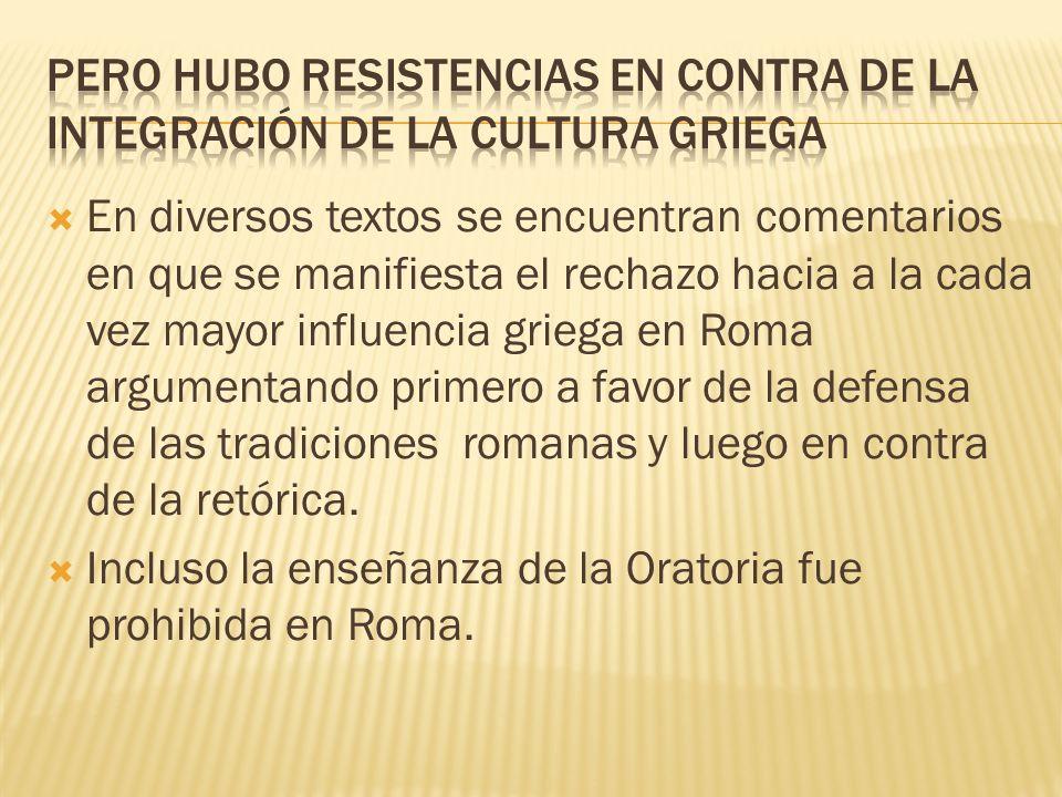 PERO HUBO RESISTENCIAS EN CONTRA DE LA INTEGRACIÓN DE LA CULTURA GRIEGA