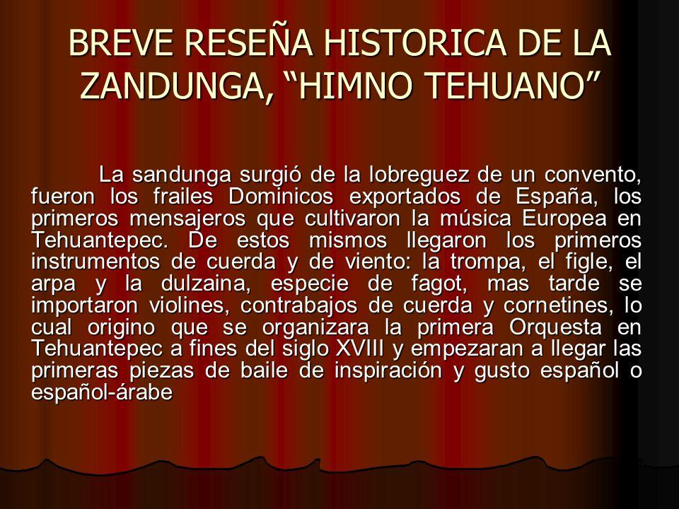BREVE RESEÑA HISTORICA DE LA ZANDUNGA, HIMNO TEHUANO