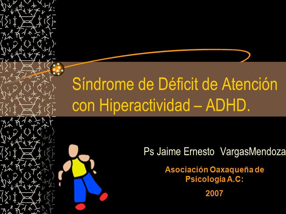 Síndrome de Déficit de Atención con Hiperactividad – ADHD.