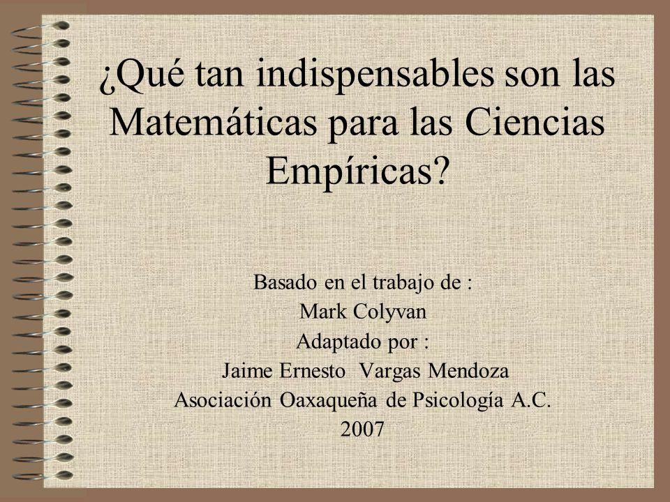 ¿Qué tan indispensables son las Matemáticas para las Ciencias Empíricas