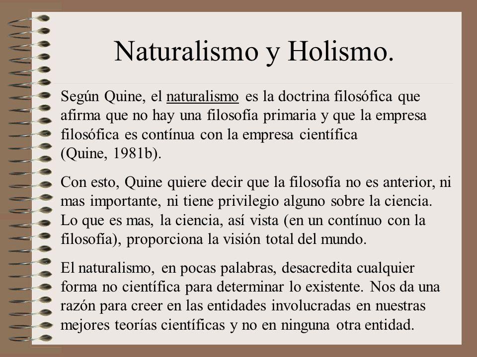 Naturalismo y Holismo.