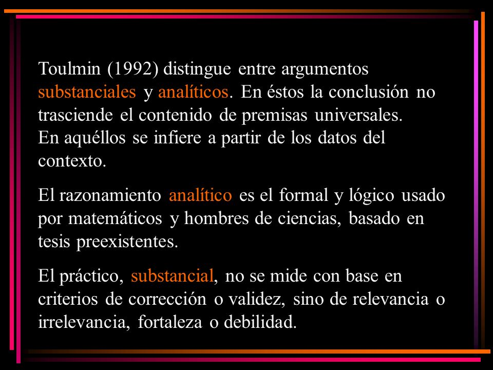Toulmin (1992) distingue entre argumentos substanciales y analíticos