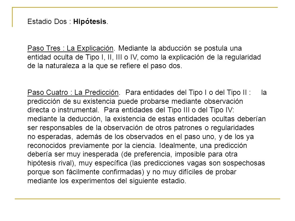 Estadio Dos : Hipótesis.