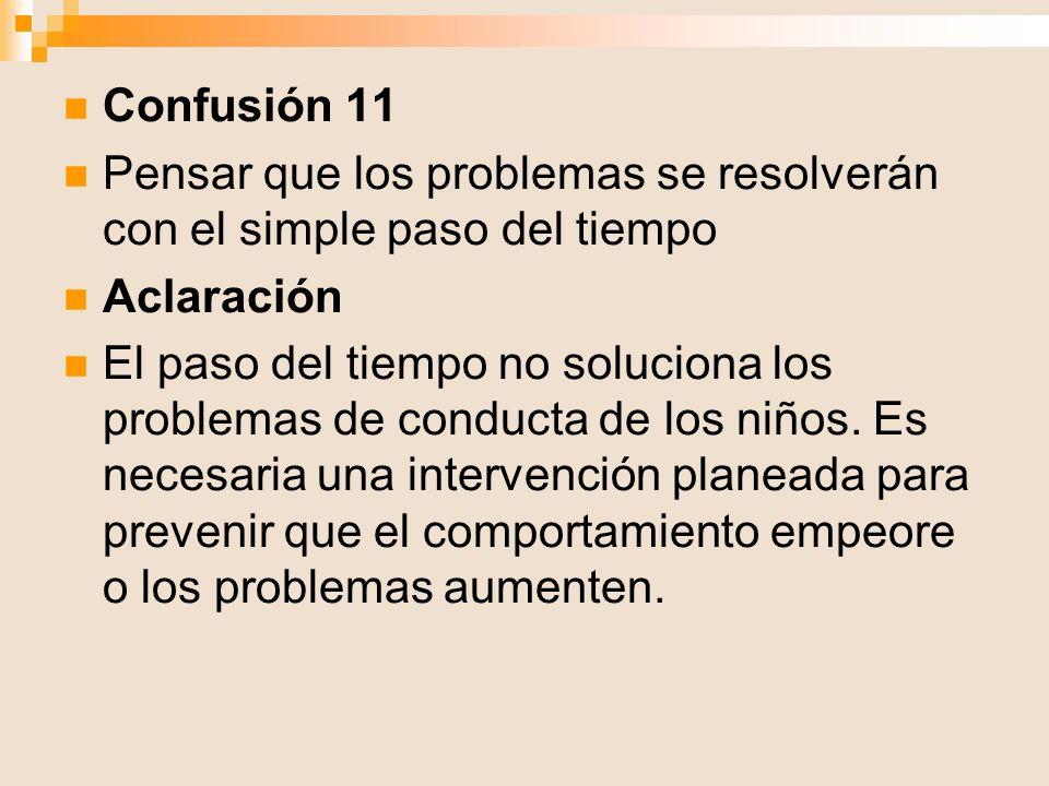 Confusión 11 Pensar que los problemas se resolverán con el simple paso del tiempo. Aclaración.