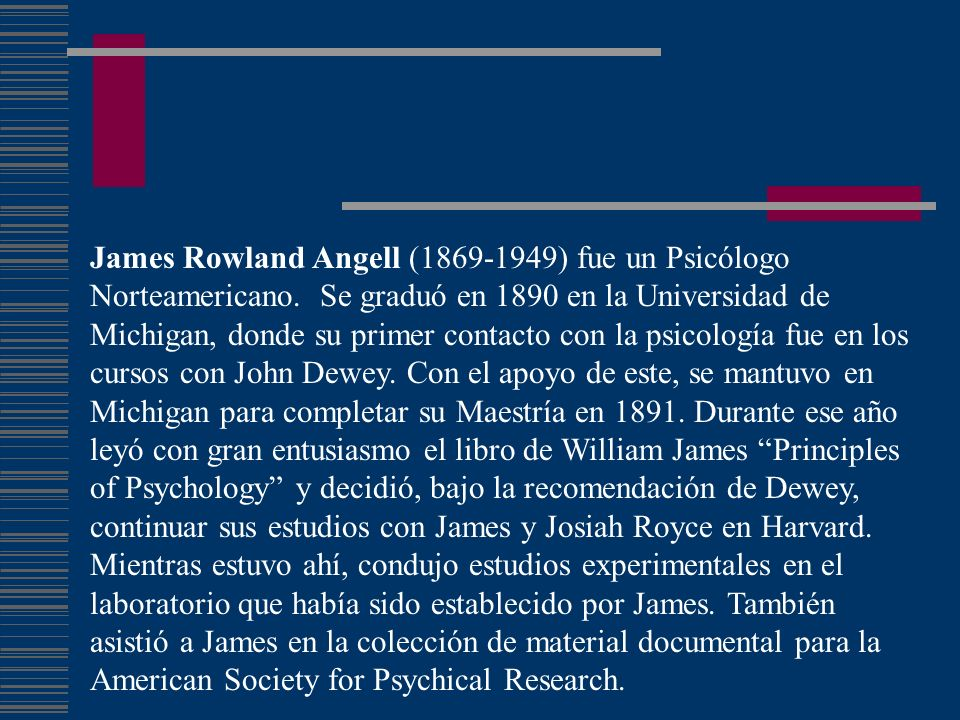 James Rowland Angell (1869-1949) fue un Psicólogo Norteamericano