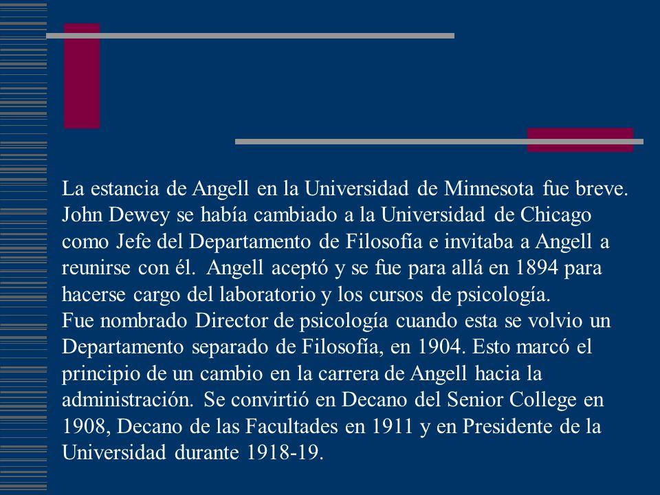 La estancia de Angell en la Universidad de Minnesota fue breve