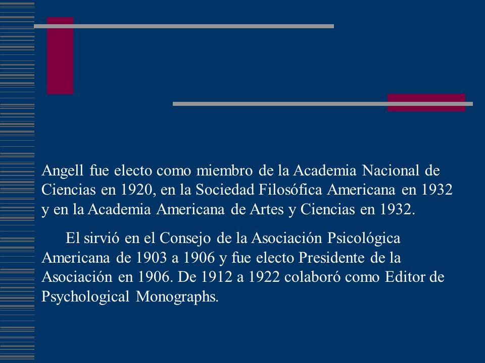 Angell fue electo como miembro de la Academia Nacional de Ciencias en 1920, en la Sociedad Filosófica Americana en 1932 y en la Academia Americana de Artes y Ciencias en 1932.