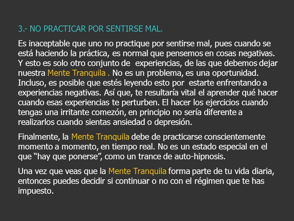 3.- NO PRACTICAR POR SENTIRSE MAL.
