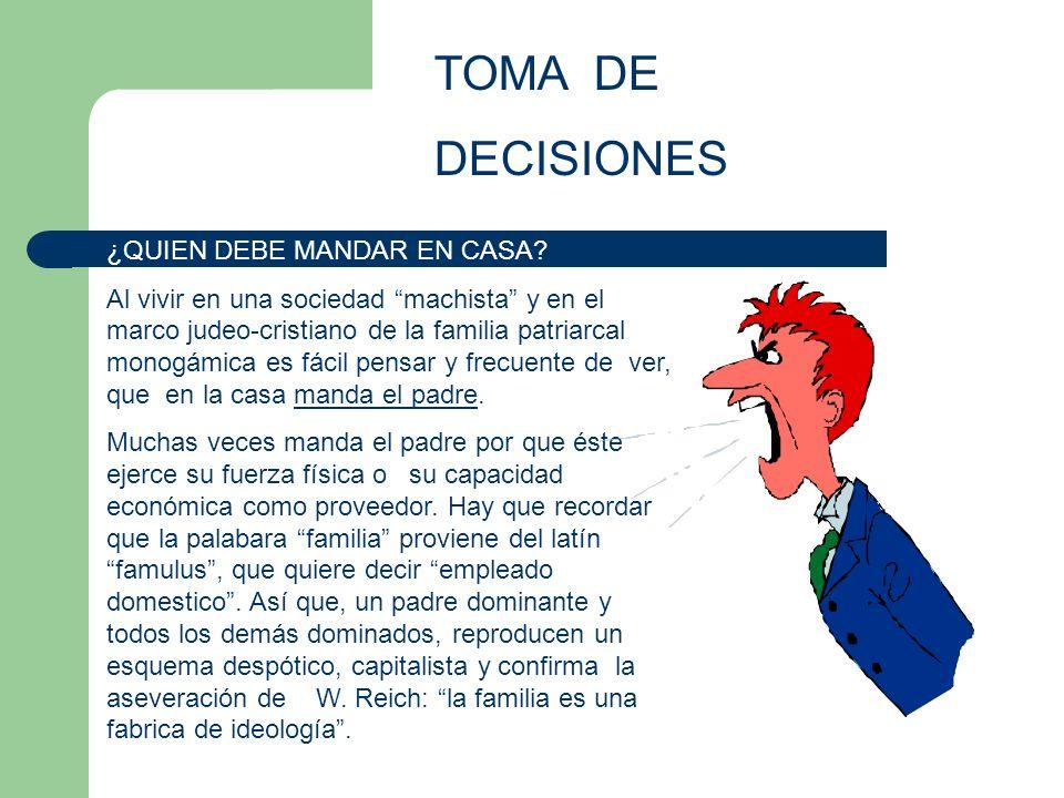TOMA DE DECISIONES ¿QUIEN DEBE MANDAR EN CASA