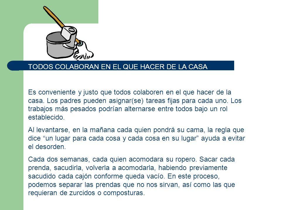 TODOS COLABORAN EN EL QUE HACER DE LA CASA