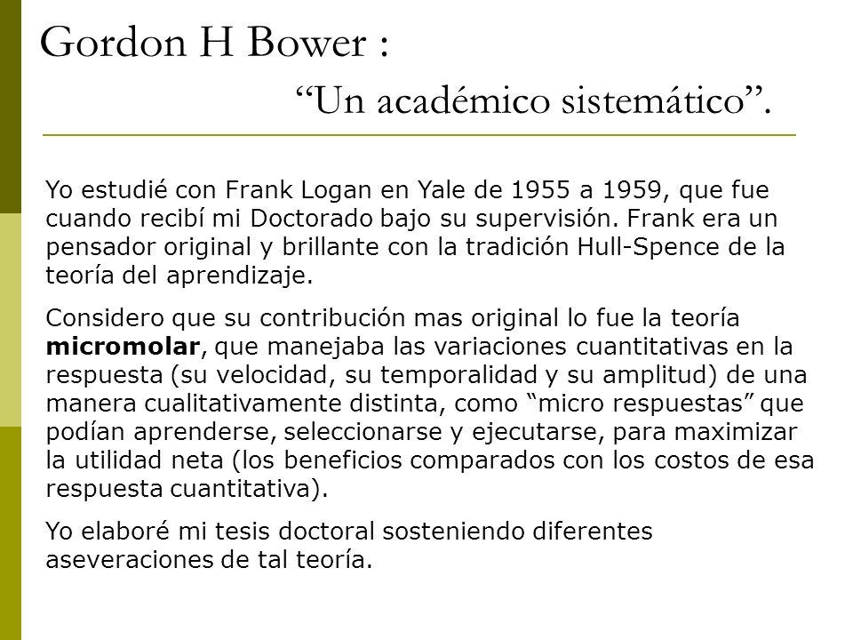 Gordon H Bower : Un académico sistemático .