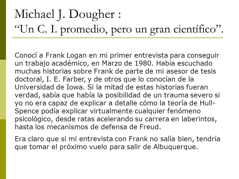Michael J. Dougher : Un C. I. promedio, pero un gran científico .