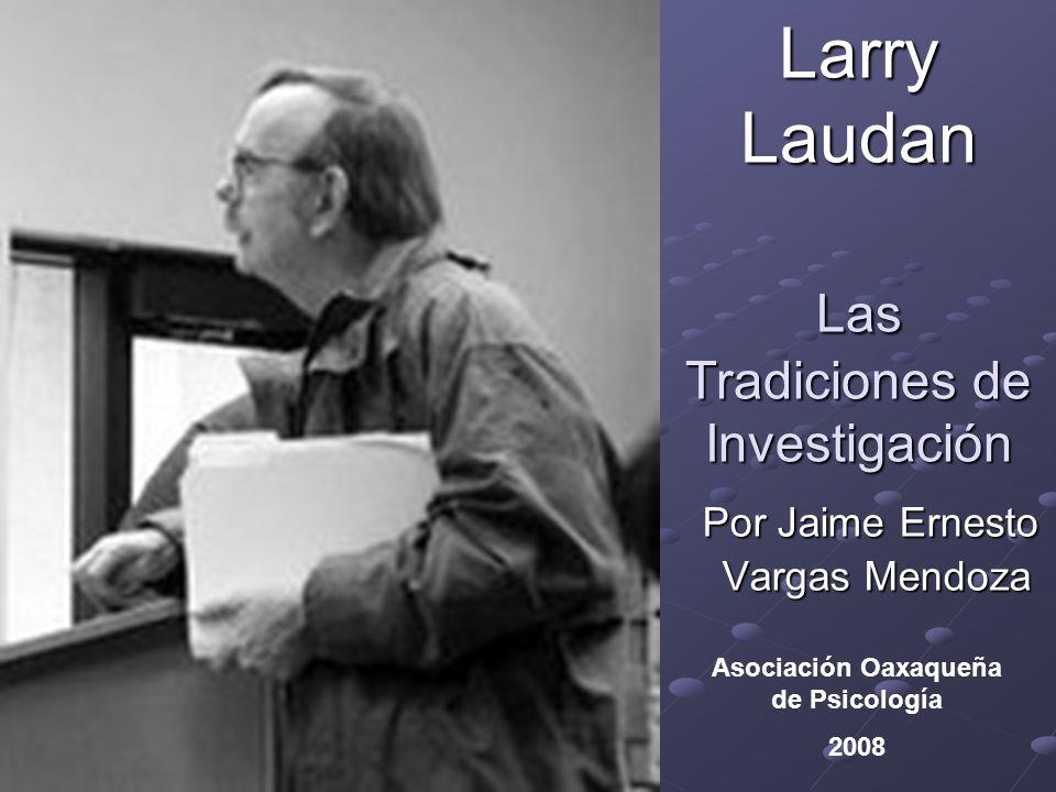 Larry Laudan Las Tradiciones de Investigación