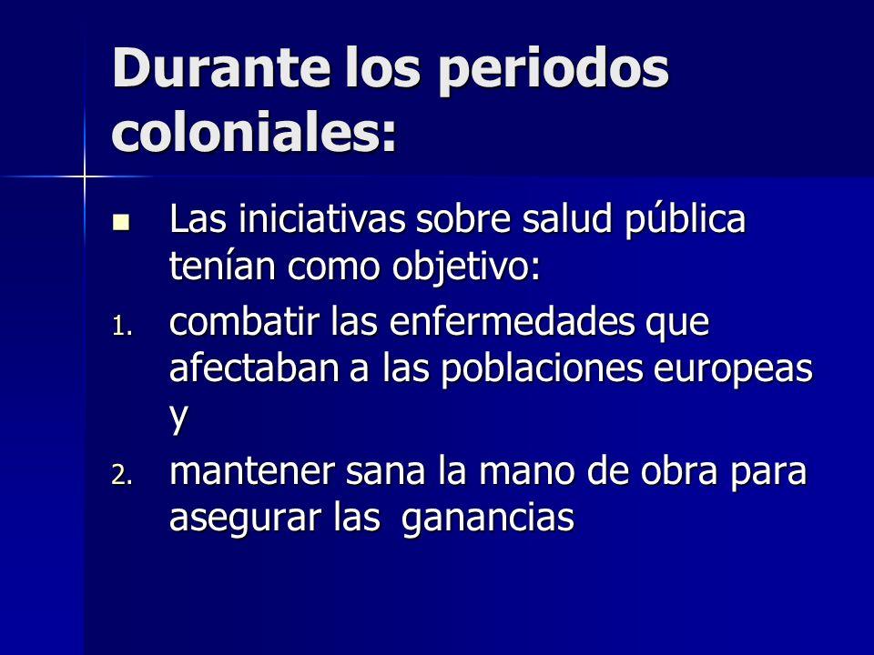 Durante los periodos coloniales:
