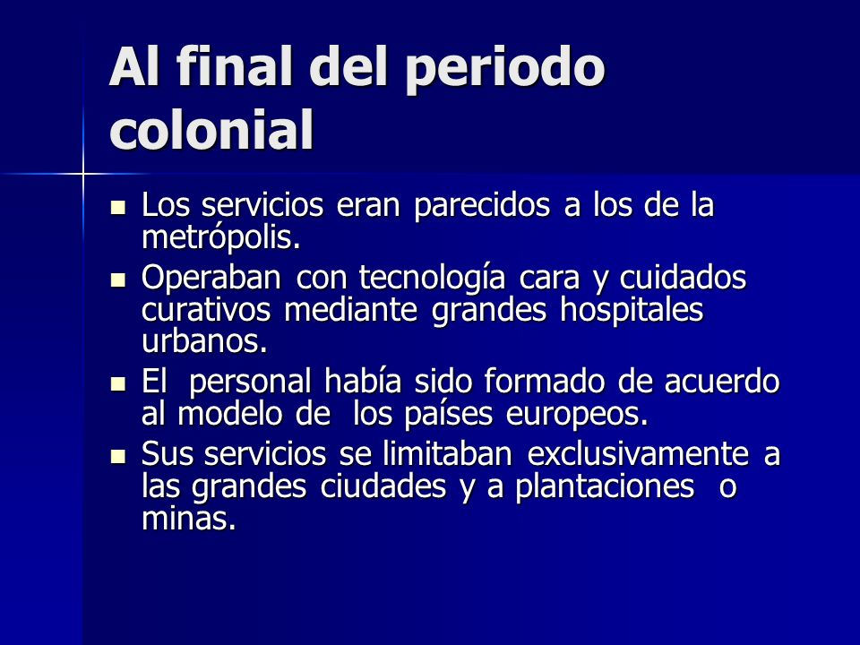Al final del periodo colonial