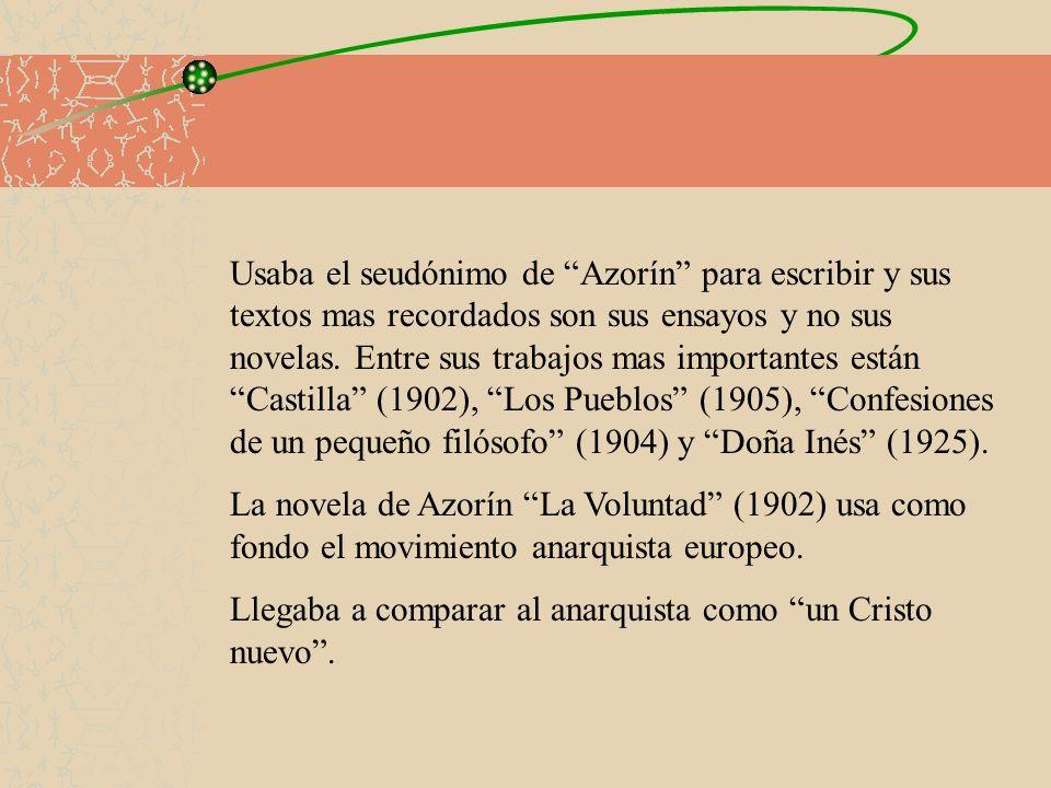 Usaba el seudónimo de Azorín para escribir y sus textos mas recordados son sus ensayos y no sus novelas. Entre sus trabajos mas importantes están Castilla (1902), Los Pueblos (1905), Confesiones de un pequeño filósofo (1904) y Doña Inés (1925).