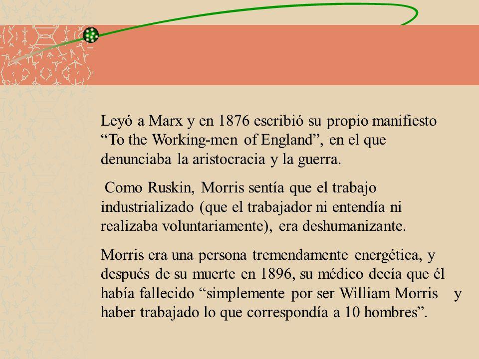 Leyó a Marx y en 1876 escribió su propio manifiesto To the Working-men of England , en el que denunciaba la aristocracia y la guerra.