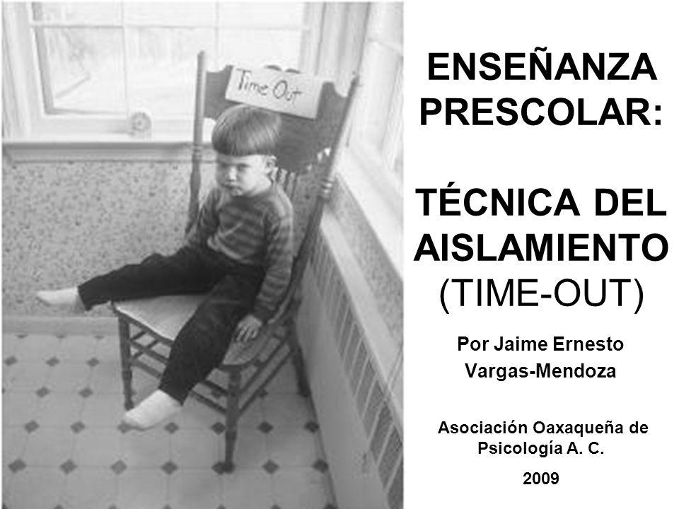ENSEÑANZA PRESCOLAR: TÉCNICA DEL AISLAMIENTO (TIME-OUT)