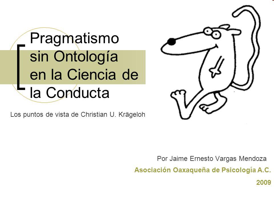 Pragmatismo sin Ontología en la Ciencia de la Conducta