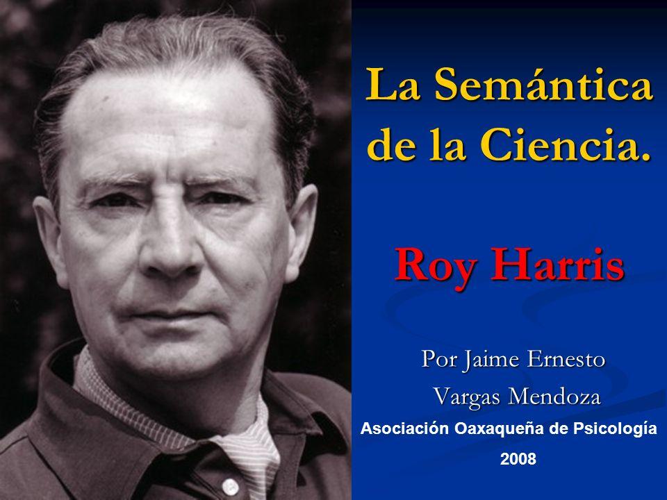 La Semántica de la Ciencia. Roy Harris