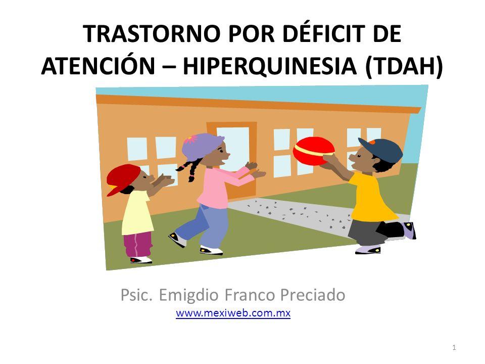 TRASTORNO POR DÉFICIT DE ATENCIÓN – HIPERQUINESIA (TDAH)