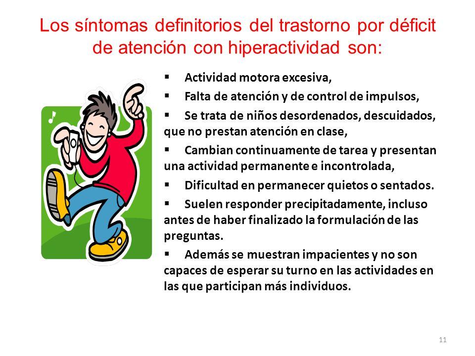 Los síntomas definitorios del trastorno por déficit de atención con hiperactividad son: