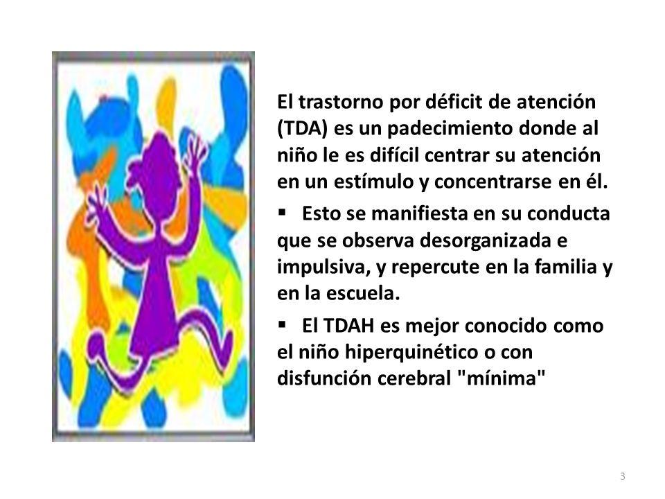 El trastorno por déficit de atención (TDA) es un padecimiento donde al niño le es difícil centrar su atención en un estímulo y concentrarse en él.