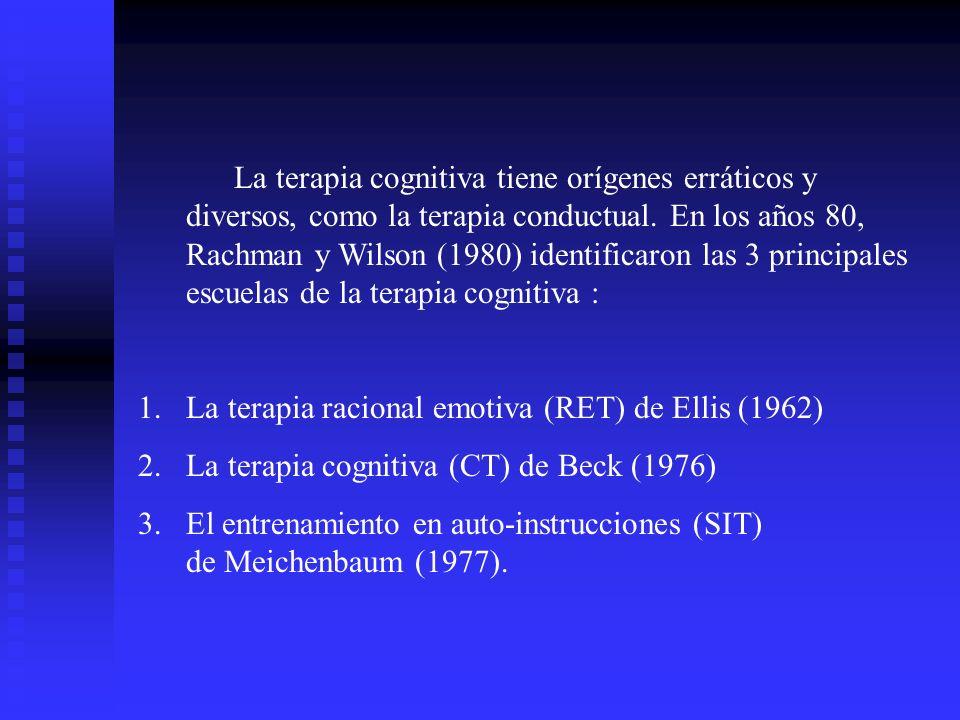 La terapia cognitiva tiene orígenes erráticos y diversos, como la terapia conductual. En los años 80, Rachman y Wilson (1980) identificaron las 3 principales escuelas de la terapia cognitiva :