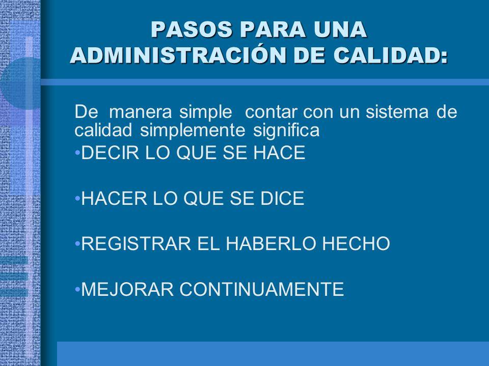 PASOS PARA UNA ADMINISTRACIÓN DE CALIDAD: