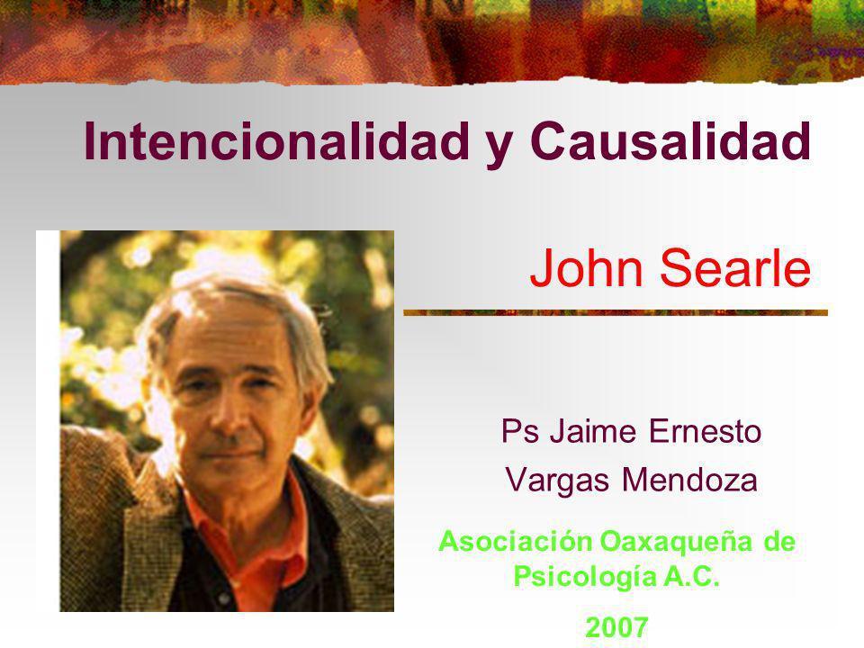 Intencionalidad y Causalidad John Searle