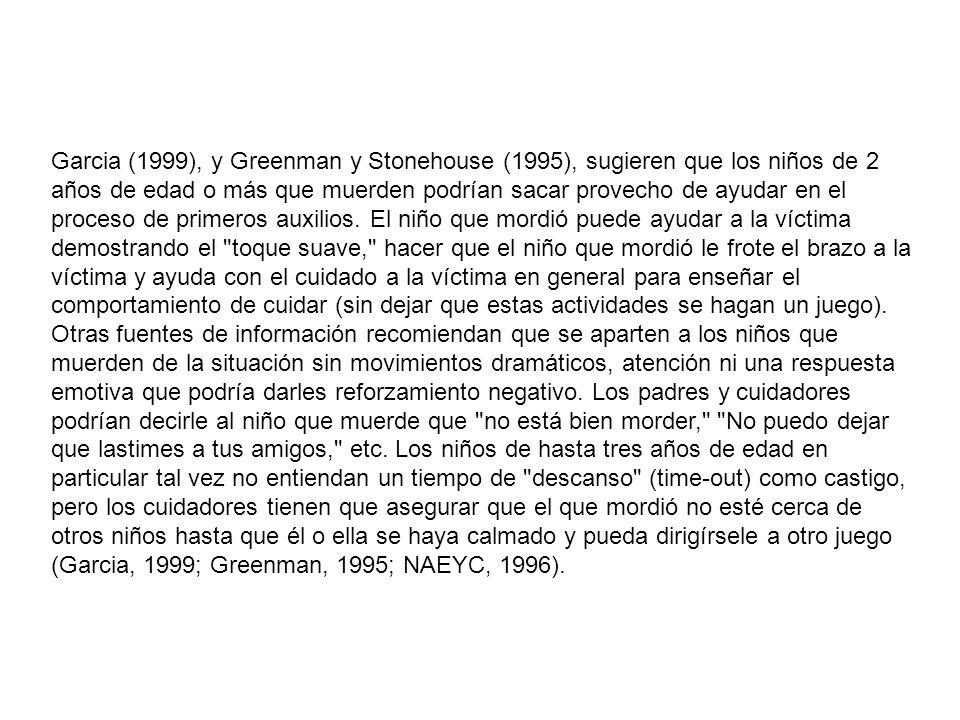 Garcia (1999), y Greenman y Stonehouse (1995), sugieren que los niños de 2 años de edad o más que muerden podrían sacar provecho de ayudar en el proceso de primeros auxilios.