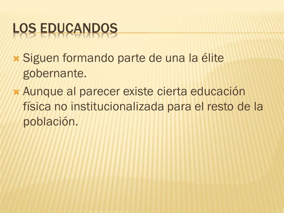 Los educandos Siguen formando parte de una la élite gobernante.