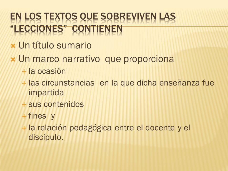 En los textos que sobreviven las lecciones contienen