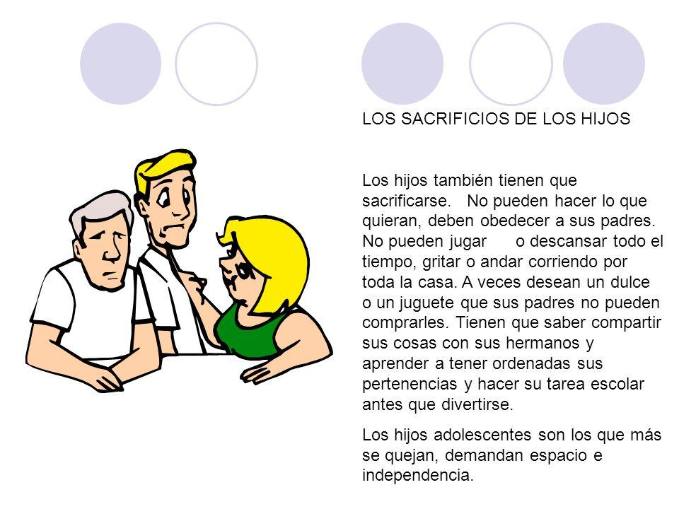 LOS SACRIFICIOS DE LOS HIJOS
