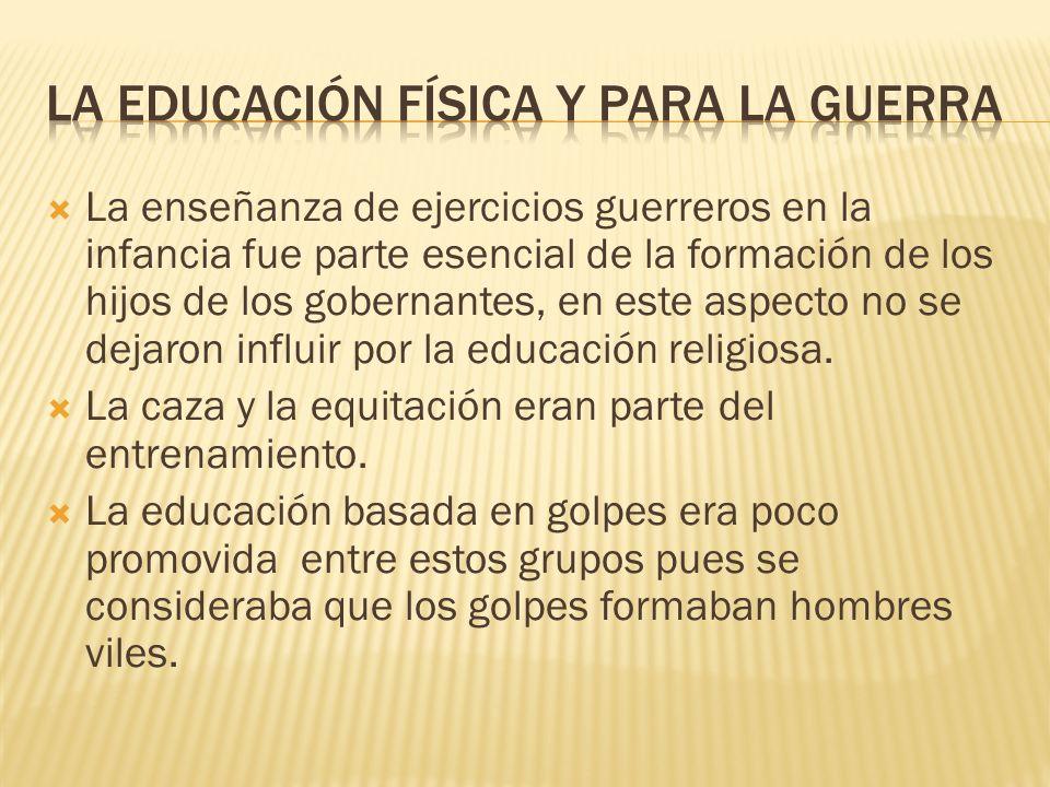 LA EDUCACIÓN FÍSICA Y PARA LA GUERRA